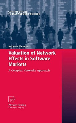 Valuation of Network Effects in Software Markets By Kemper, Andreas